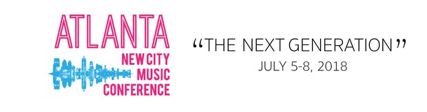 Atlanta New City Music Conference The Next Generation July 5-8 2018